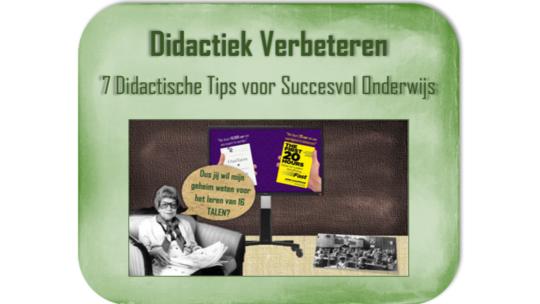 Didactiek Verbeteren – 7 Didactische Tips voor Succesvol Onderwijs