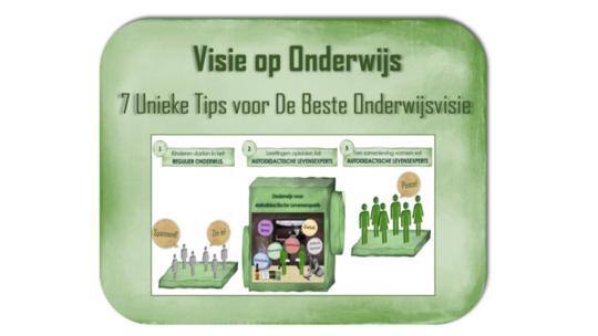 Visie op Onderwijs – 7 Unieke Tips voor Een Succesvolle Onderwijsvisie