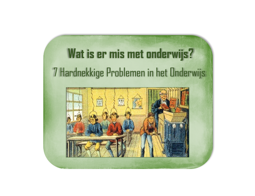 Wat is er mis met onderwijs? – 7 Hardnekkige Problemen in het Onderwijs